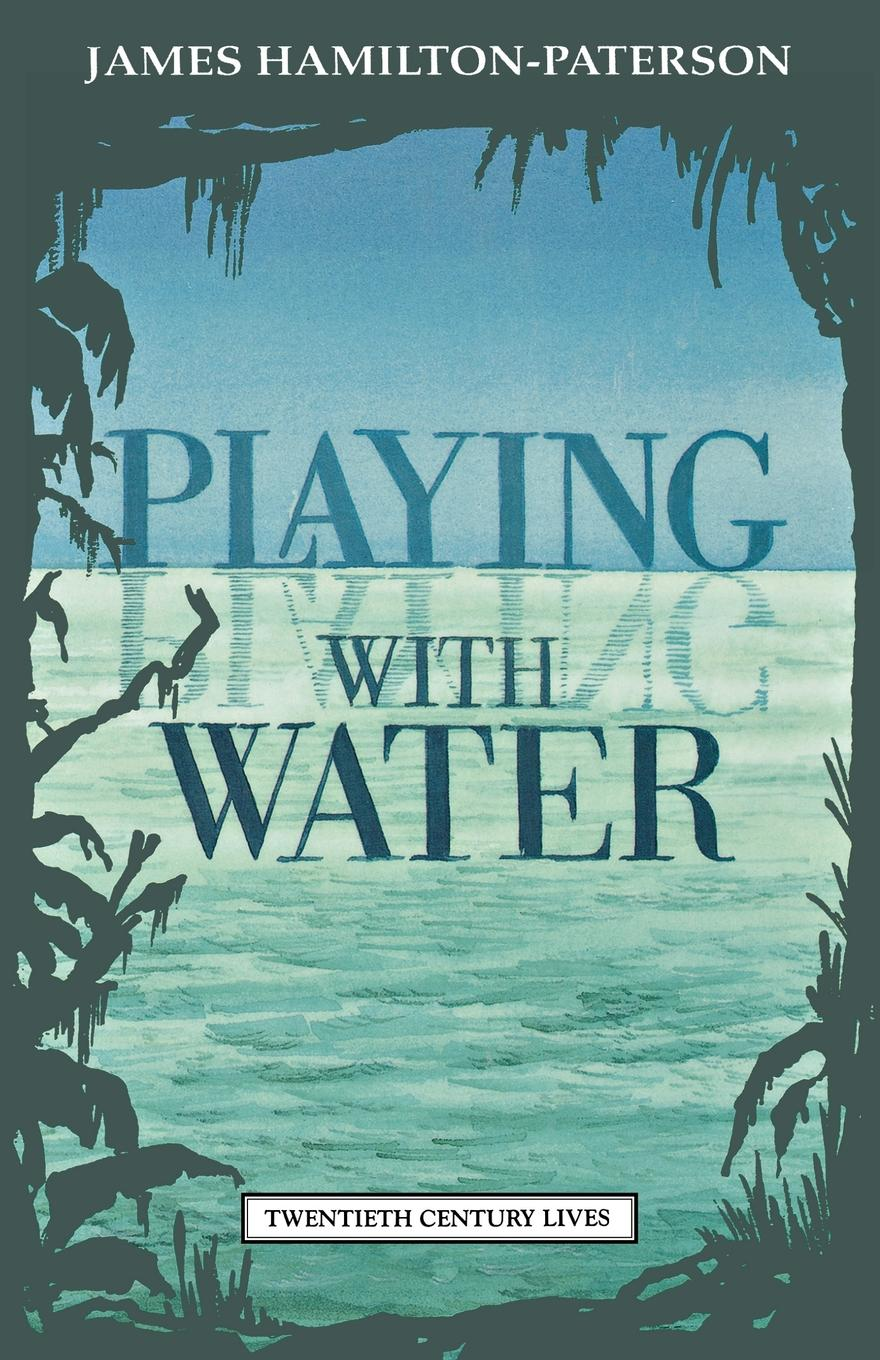 Playing with Water: Passion and Solitude on a Philippine Island By: James Hamilton-Paterson
