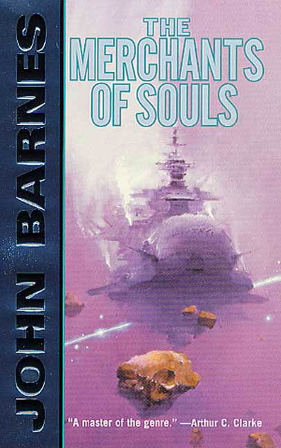 The Merchants of Souls By: John Barnes