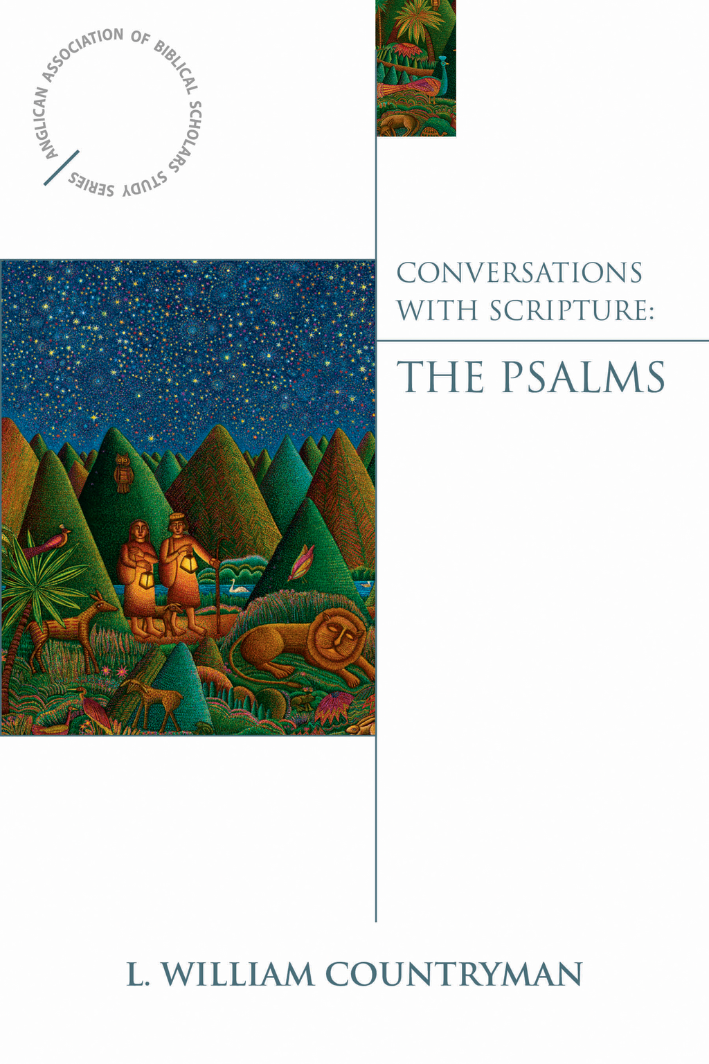 Conversations with Scripture: The Psalms By: L. William Countryman