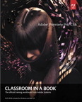 Adobe Premiere Pro CS6 Classroom in a Book By: . Adobe Creative Team