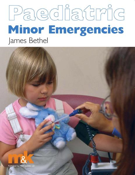 Paediatric Minor Emergencies By: James Bethel