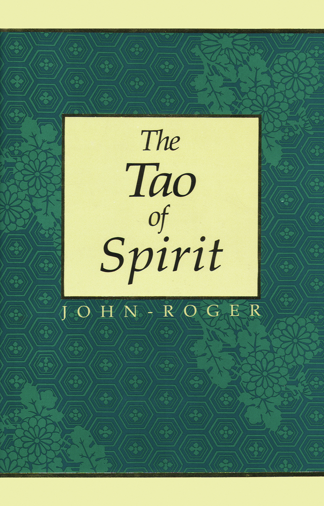 The Tao of Spirit By: John-Roger