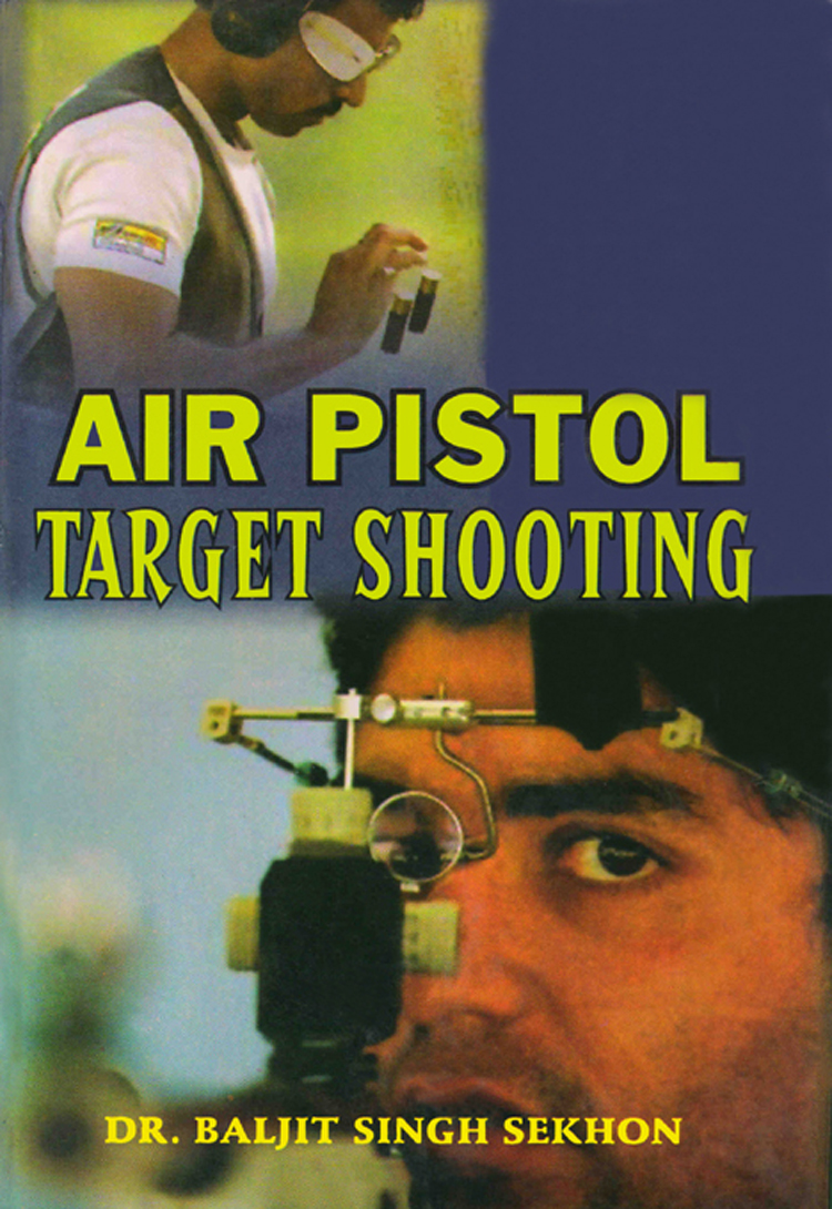 Air Pistol Target Shooting By: Dr. Baljit Singh Sekhon