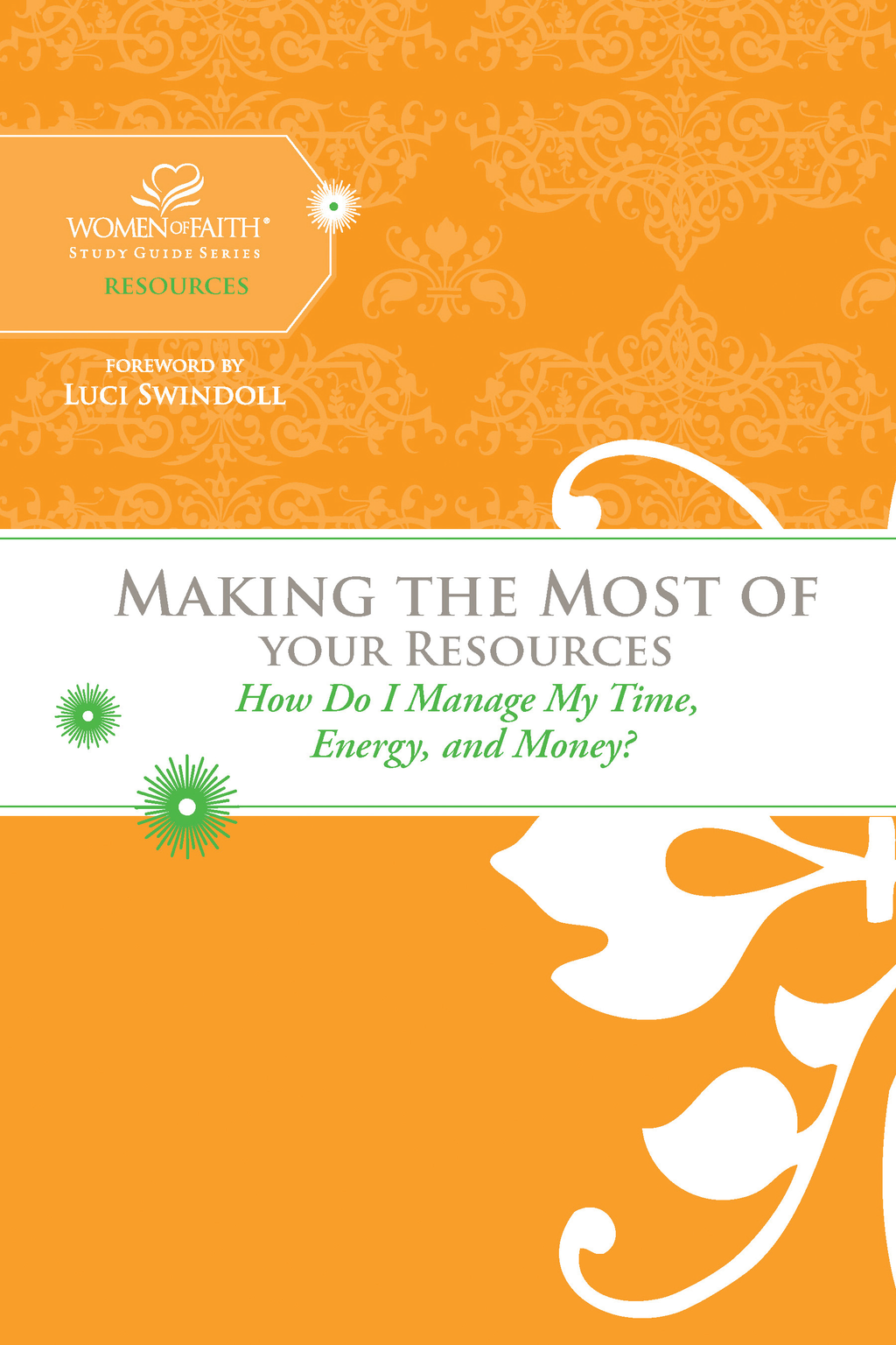 Making the Most of Your Resources By: Women of Faith