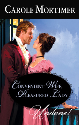 Convenient Wife, Pleasured Lady By: Carole Mortimer