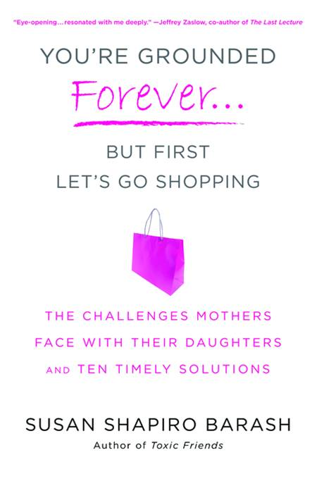 You're Grounded Forever...But First, Let's Go Shopping