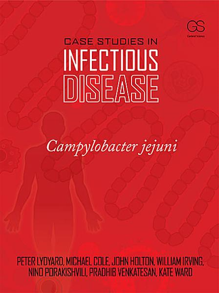 Case Studies in Infectious Disease: Campylobacter jejuni