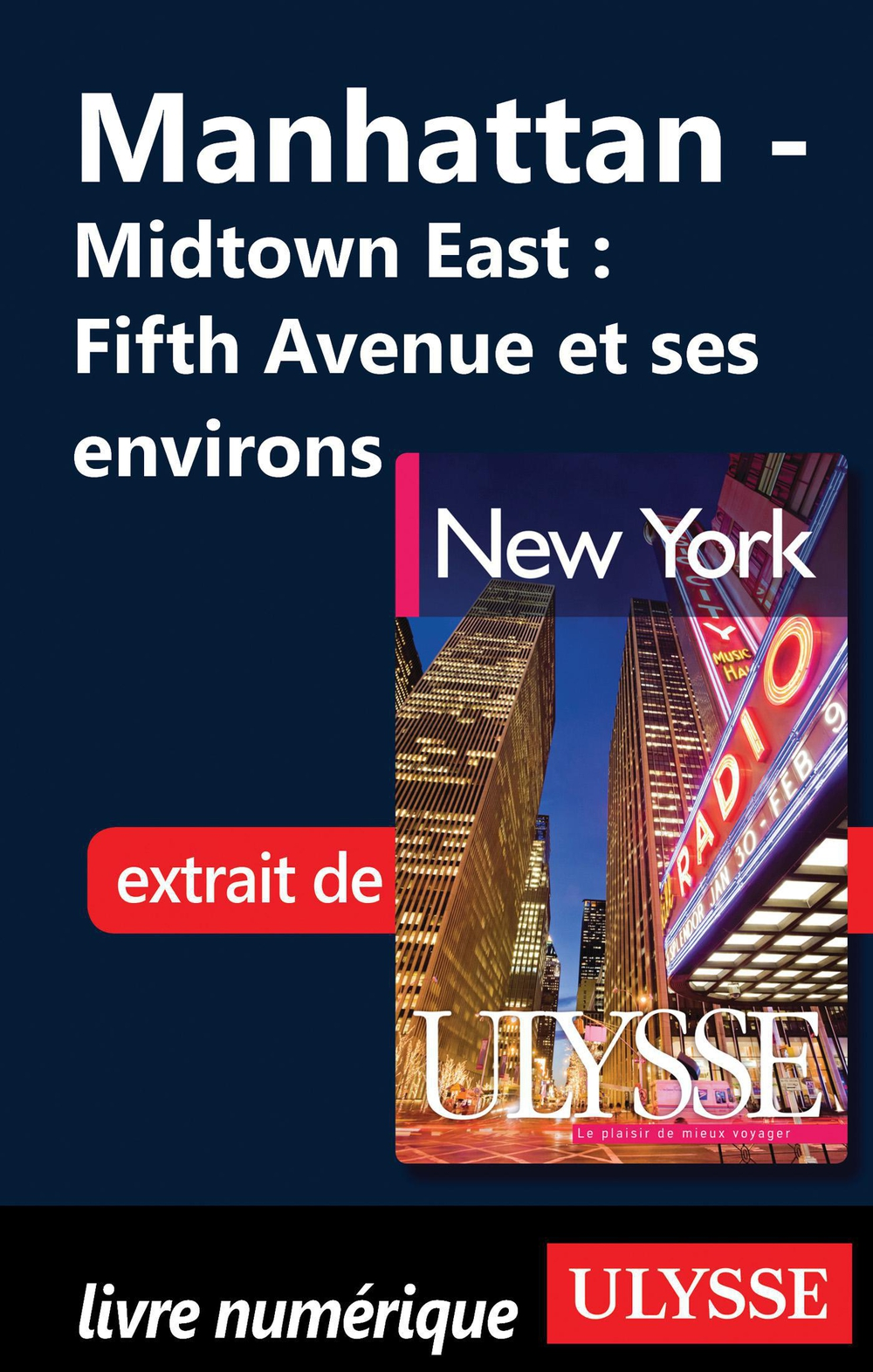 Manhattan - Midtown East : Fifth Avenue et ses environs