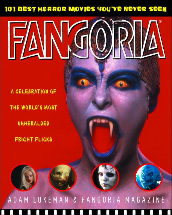 Fangoria's 101 Best Horror Movies You've Never Seen By: Adam Lukeman