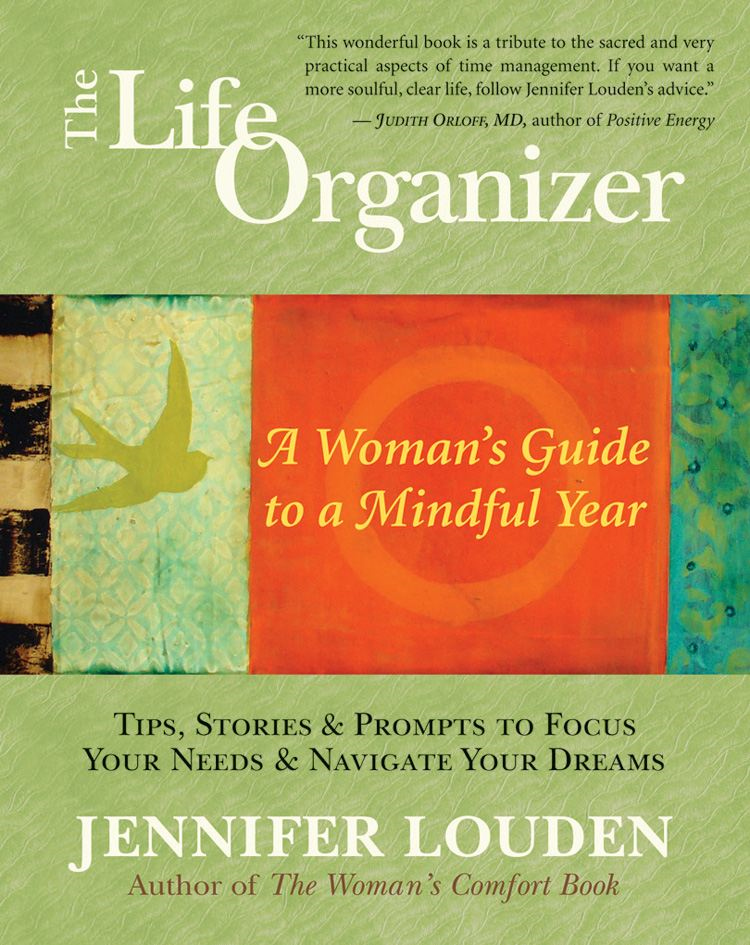 The Life Organizer By: Jennifer Louden