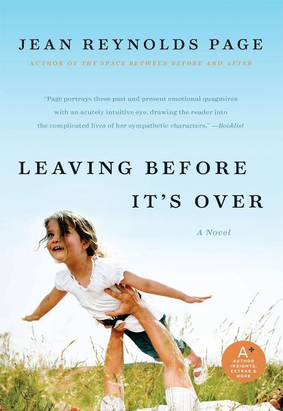 Leaving Before It's Over: A Novel By: Jean Reynolds Page