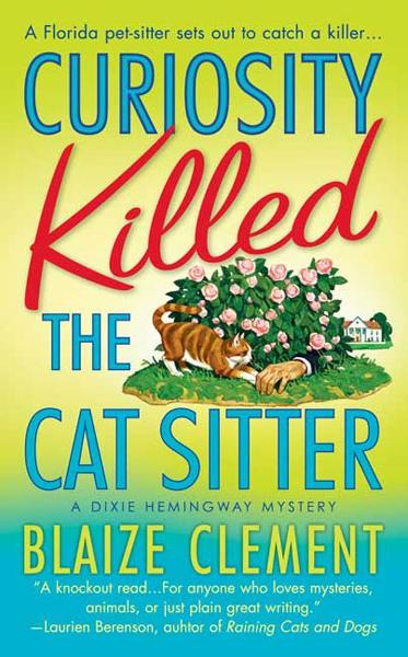 Curiosity Killed the Cat Sitter By: Blaize Clement