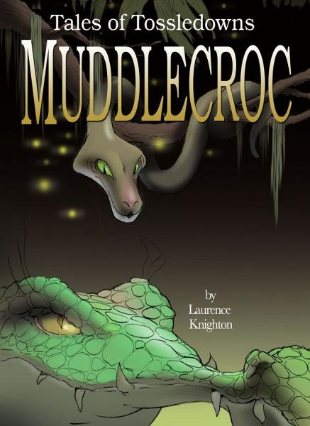 Muddlecroc Book 7: Tales of Tossledowns By: Laurence Knighton