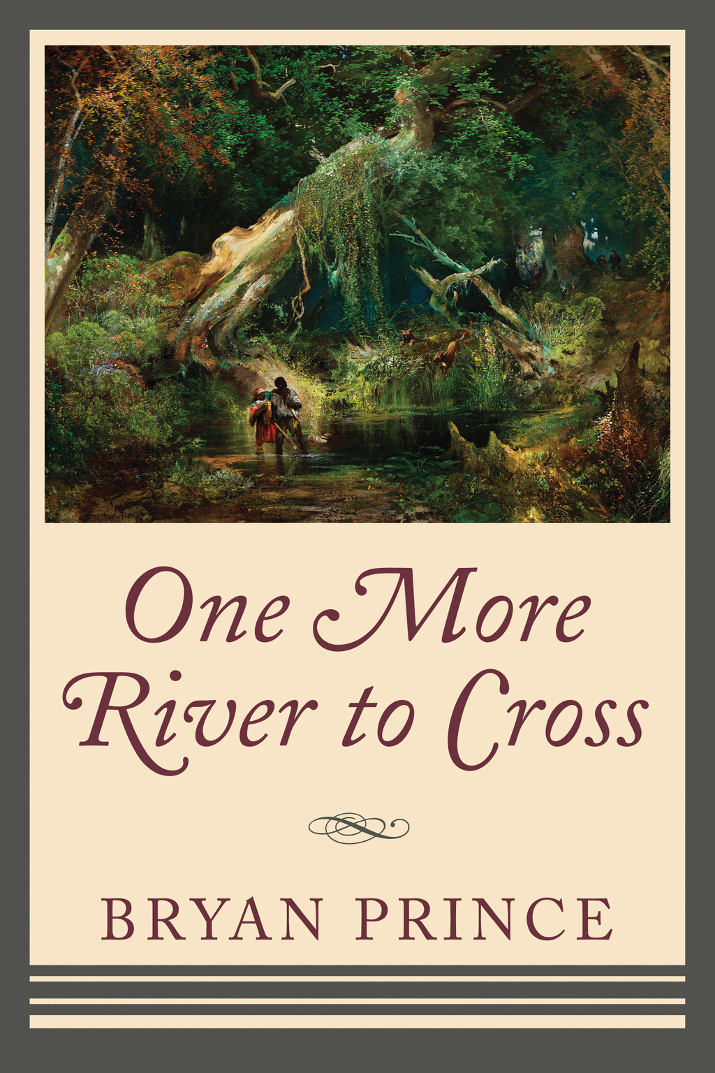 One More River to Cross By: Bryan Prince