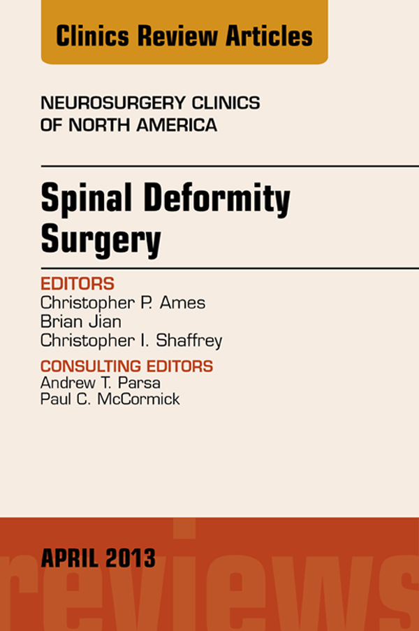 Spinal Deformity Surgery, An Issue of Neurosurgery Clinics,