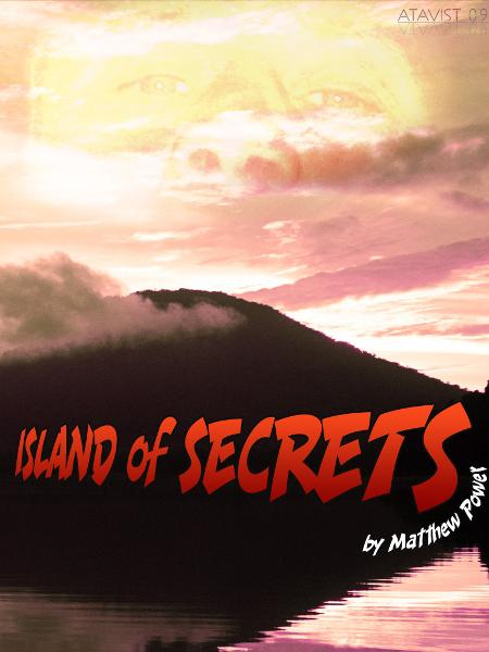 Island of Secrets By: Matthew Power