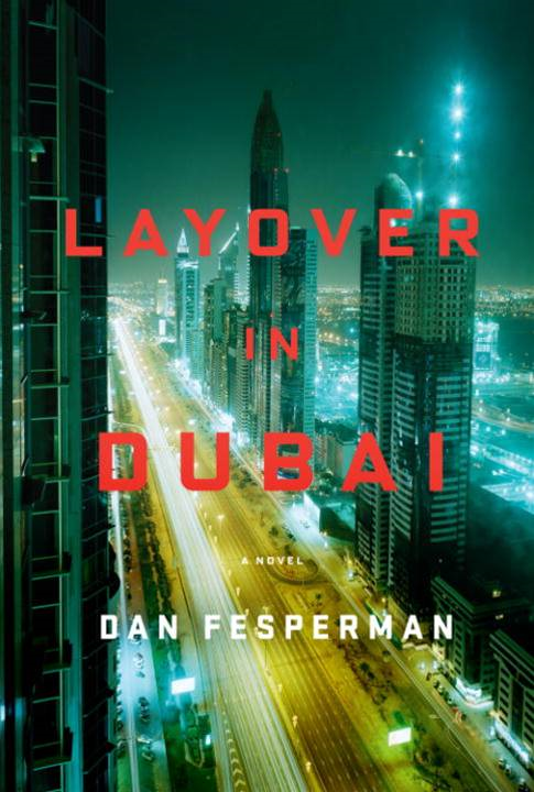 Layover in Dubai By: Dan Fesperman