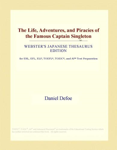 Inc. ICON Group International - The Life, Adventures, and Piracies of the Famous Captain Singleton (Webster's Japanese Thesaurus Edition)