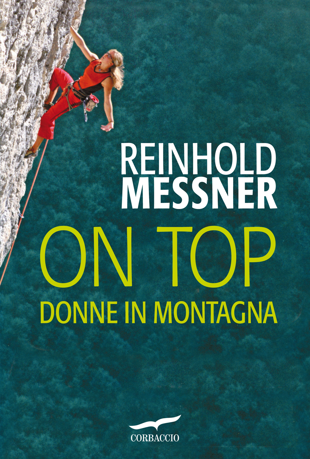 On Top. Donne in montagna By: Reinhold Messner