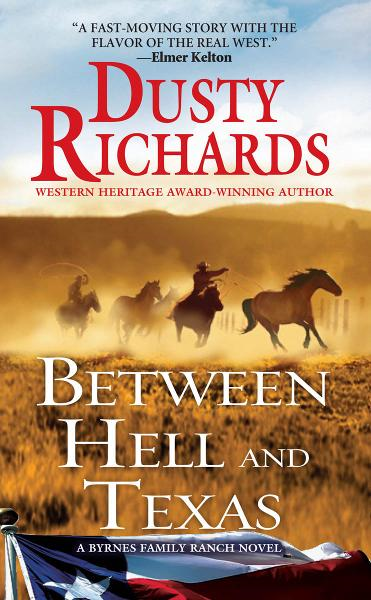 Between Hell and Texas By: Dusty Richards
