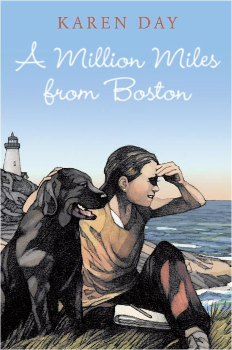 A Million Miles from Boston By: Karen Day