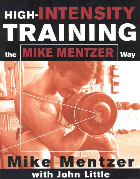 High-Intensity Training the Mike Mentzer Way By: John Little,Mike Mentzer