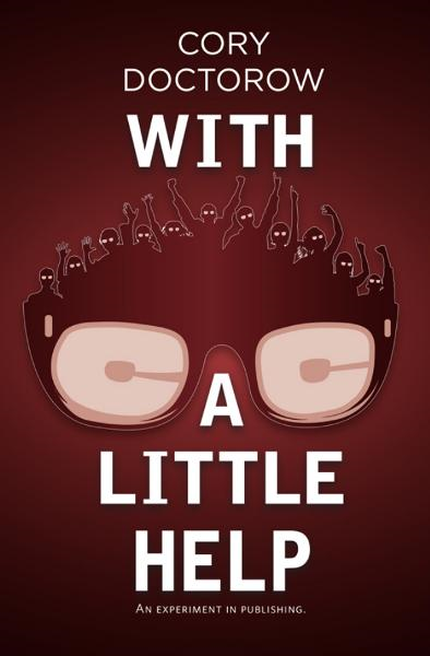 With a Little Help By: Cory Doctorow