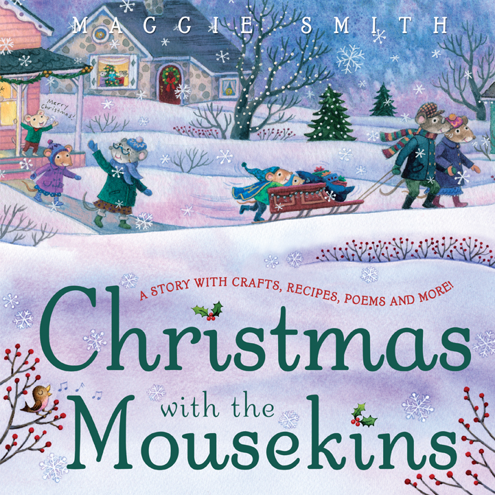 Christmas with the Mousekins By: Maggie Smith