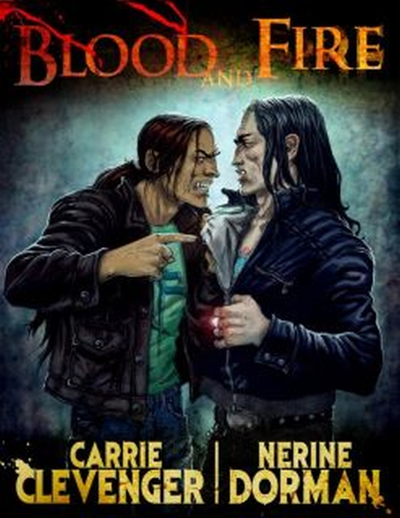 Blood and Fire By: Carrie Clevenger,Nerine Dorman