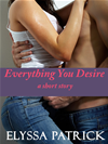 Everything You Desire (a Short Story)