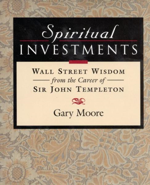Spiritual Investments: Wall Street Wisdom From Sir John