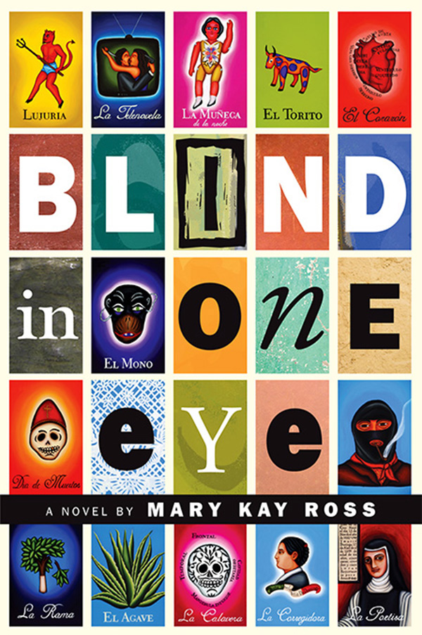 Blind in One Eye By: Mary Kay Ross