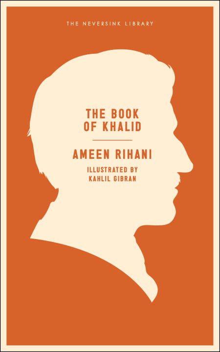 The Book of Khalid By: Ameen Rihani,Todd Fine,Kahlil Gibran