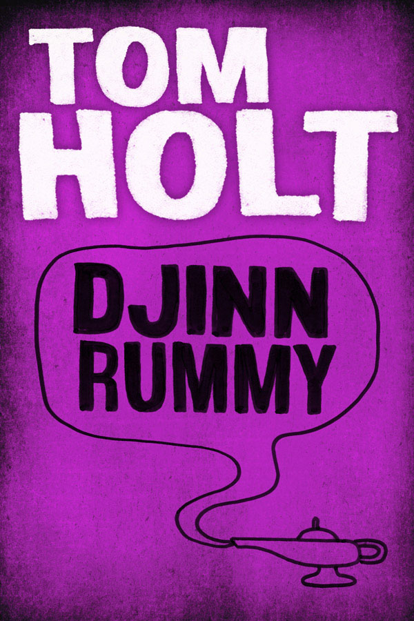 Djinn Rummy By: Tom Holt
