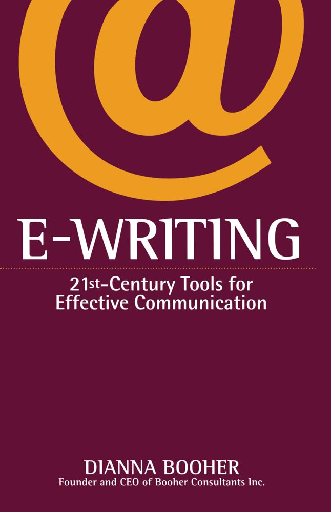 E-Writing By: Dianna Booher