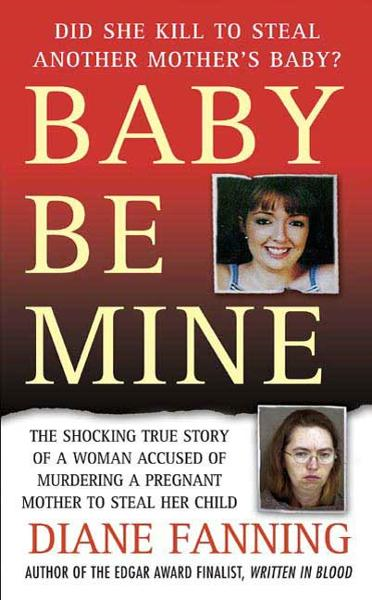 Baby Be Mine By: Diane Fanning