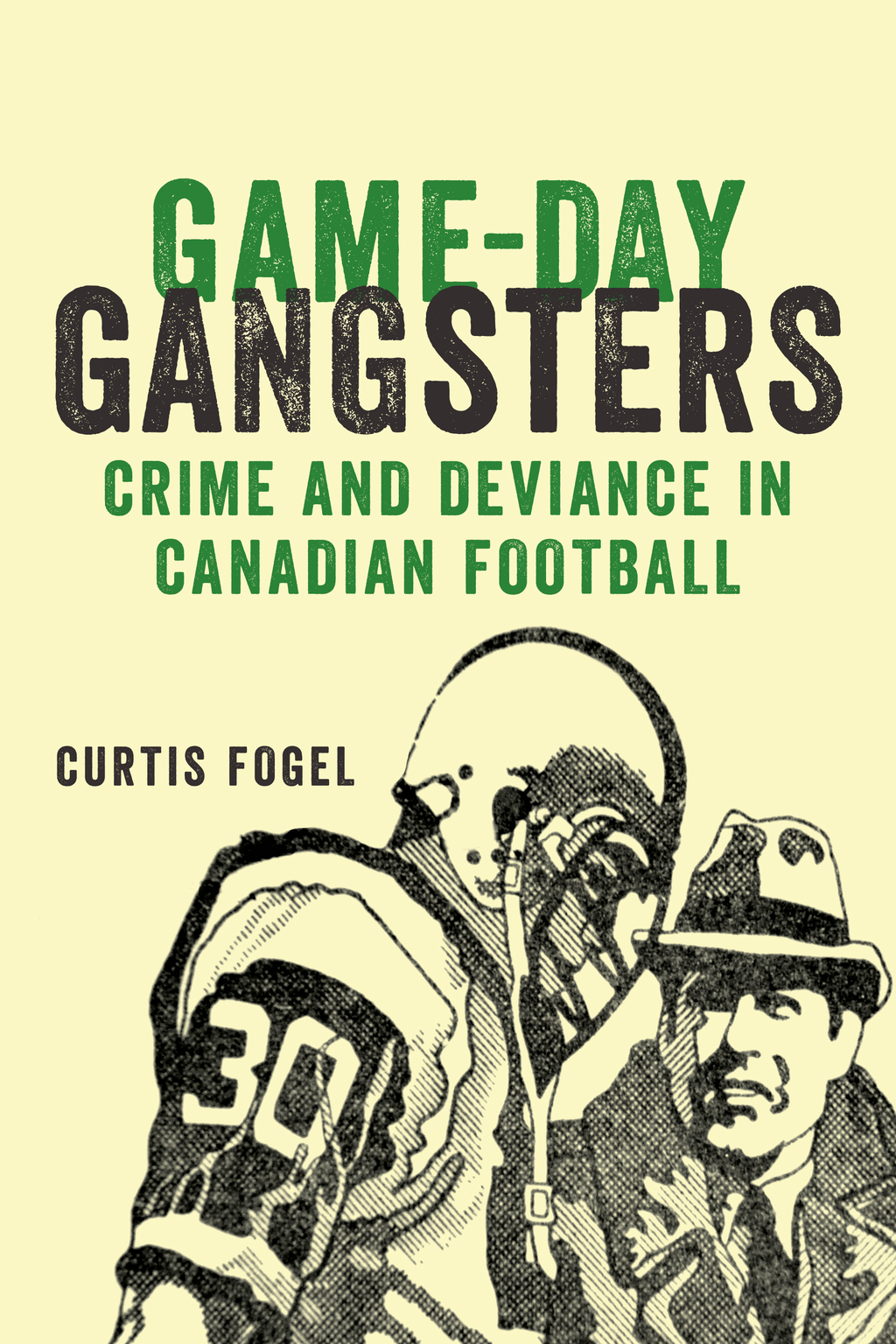 Game-Day Gangsters Crime and Deviance in Canadian Football