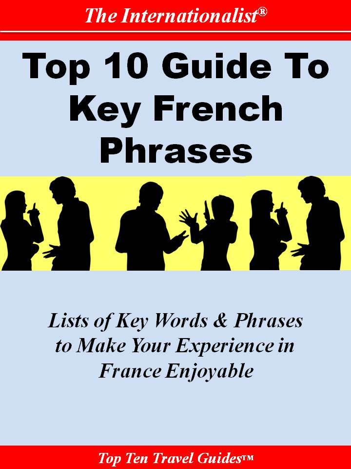 Top 10 Guide to Key French Phrases By: Françoise Chaniac Dumazy
