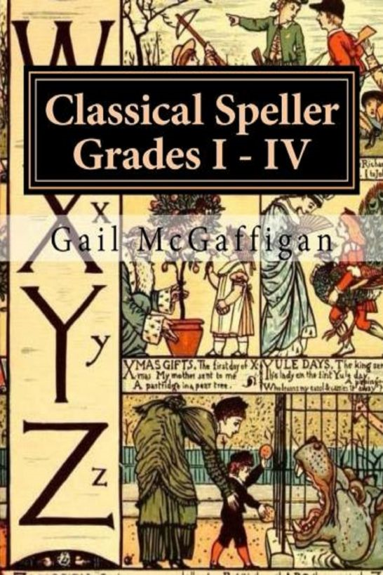 The Classical Speller, Grades I: IV: Teacher Edition