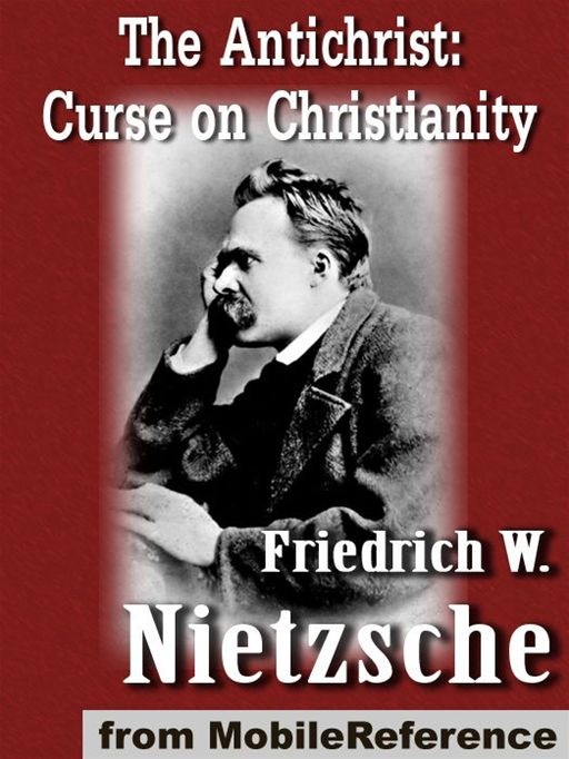 The Antichrist (The Anti-Christ): Curse On Christianity (Mobi Classics)