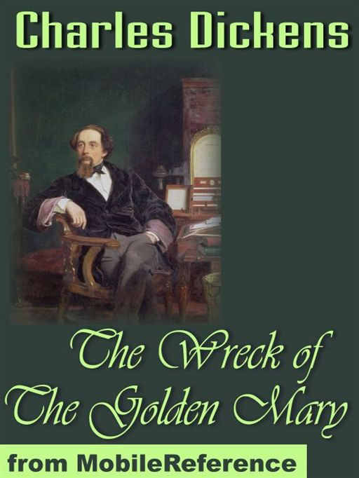 The Wreck Of The Golden Mary (Mobi Classics) By: Charles Dickens
