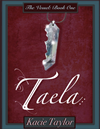 Taela: The Vessel Book One