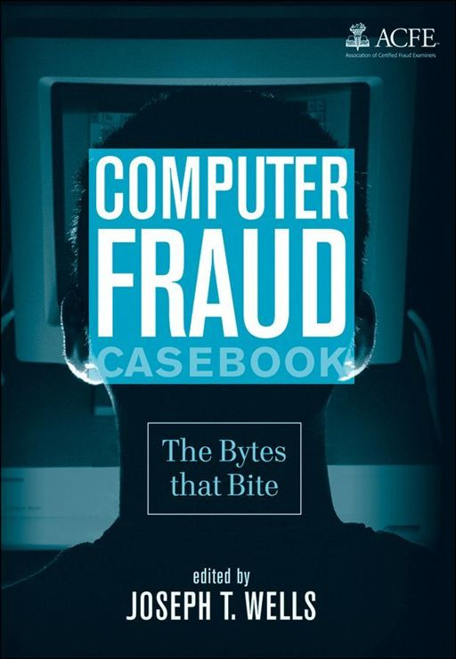 Computer Fraud Casebook By: