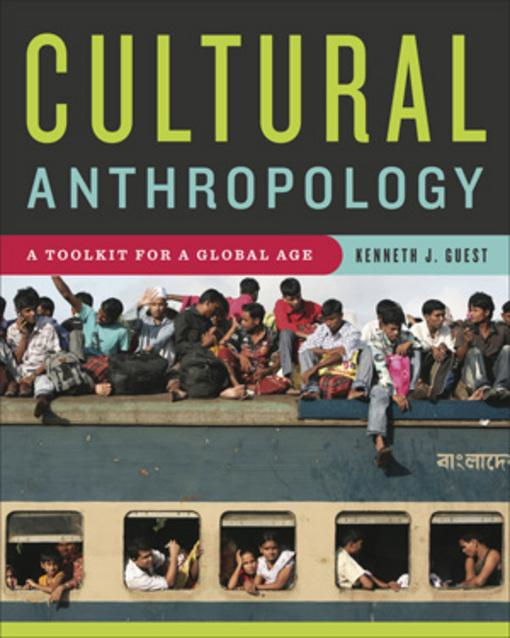 Kenneth J.  Guest - Cultural Anthropology: A Toolkit for a Global Age