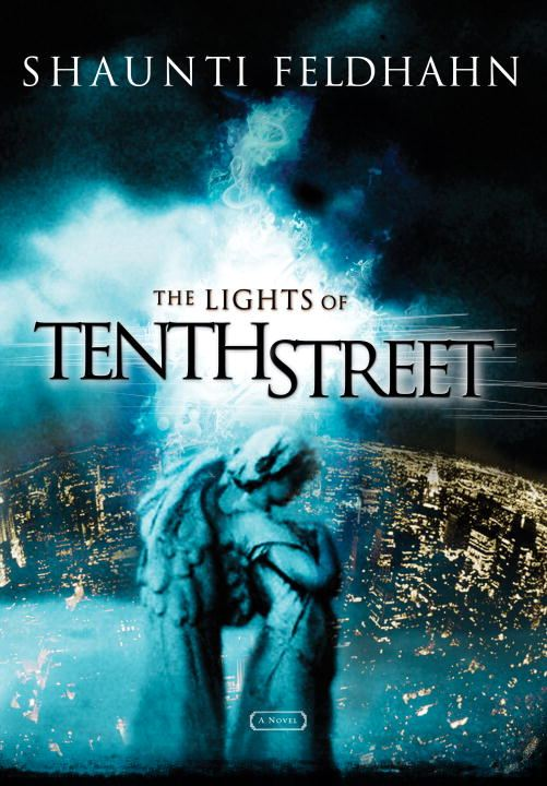 The Lights of Tenth Street By: Shaunti Feldhahn