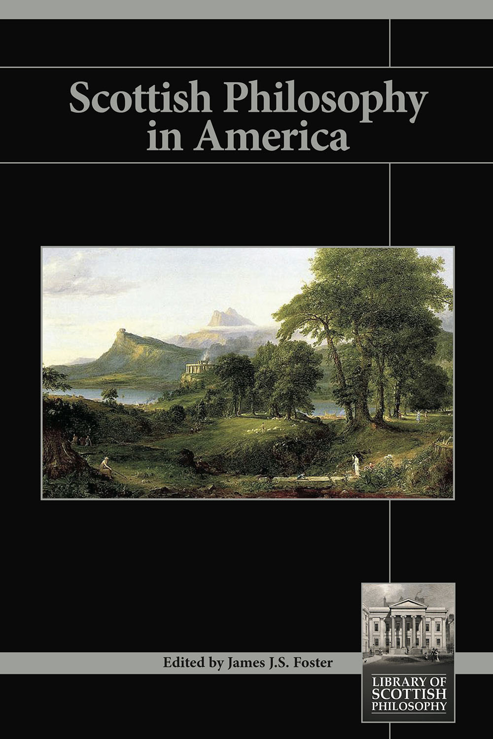 Scottish Philosophy in America By: James J. S. Foster