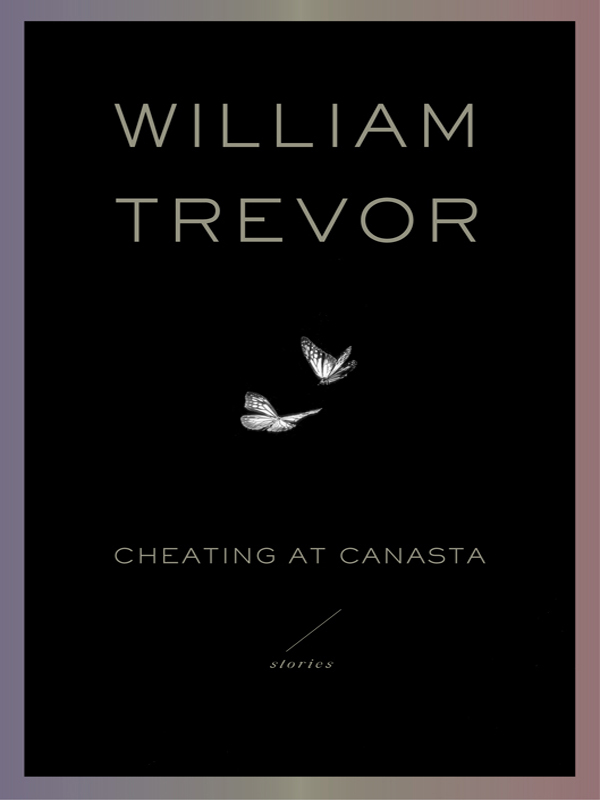 Cheating at Canasta By: William Trevor