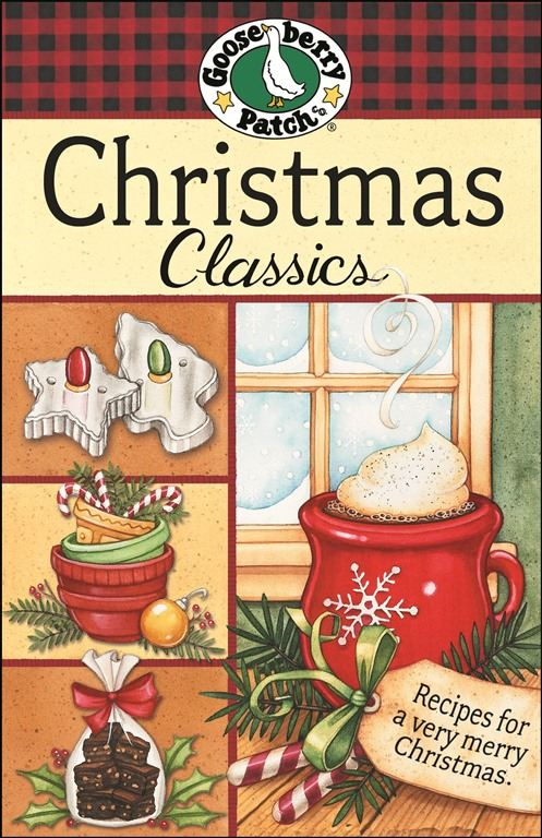 Christmas Classics Cookbook By: Gooseberry Patch