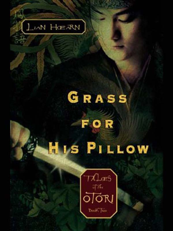 Grass For His Pillow By: Lian Hearn