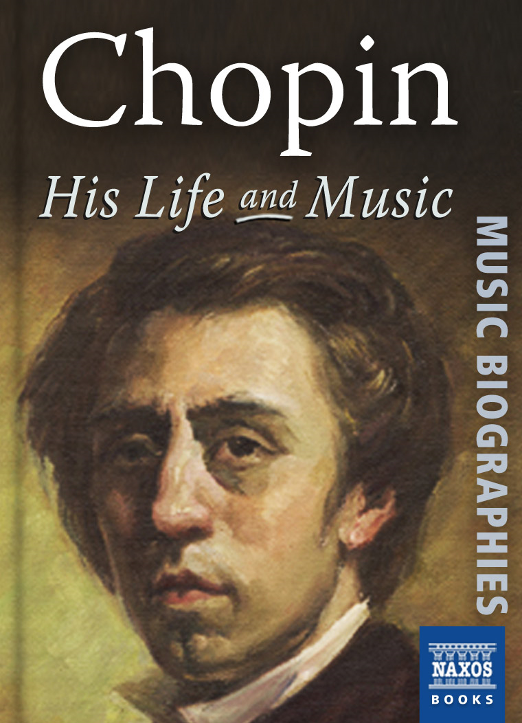 Chopin: His Life and Music By: Jeremy Nicholas